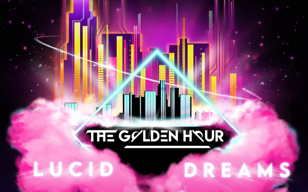 """""""Lucid Dreams"""" by the Golden Hour"""